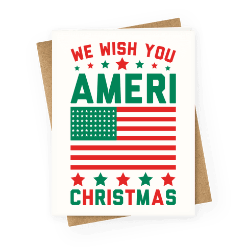 We Wish You AmeriChristmas Greeting Card