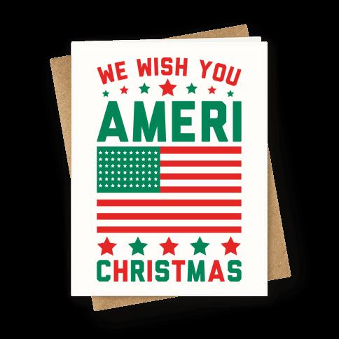 We Wish You AmeriChristmas Greeting Card