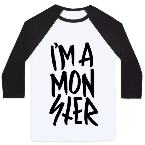 I'm A Monster Baseball Tee
