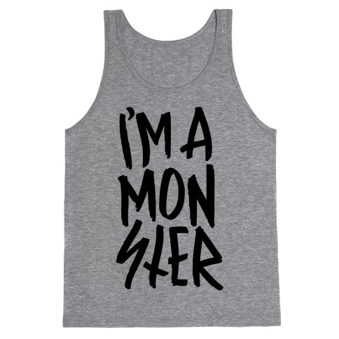 I'm A Monster Tank Top