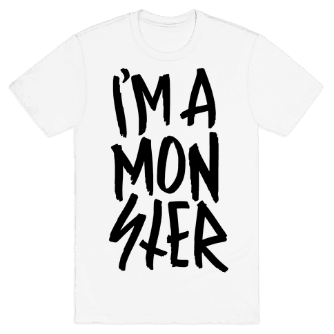 I'm A Monster Mens T-Shirt