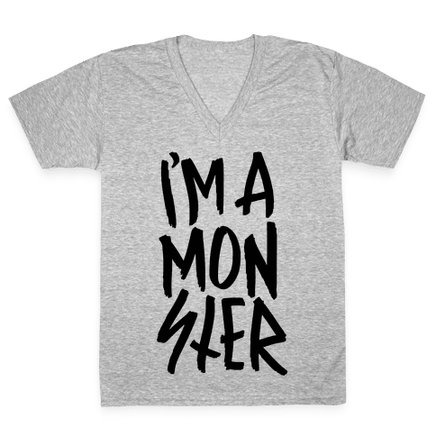 I'm A Monster V-Neck Tee Shirt