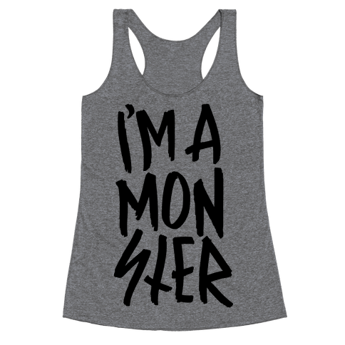 I'm A Monster Racerback Tank Top
