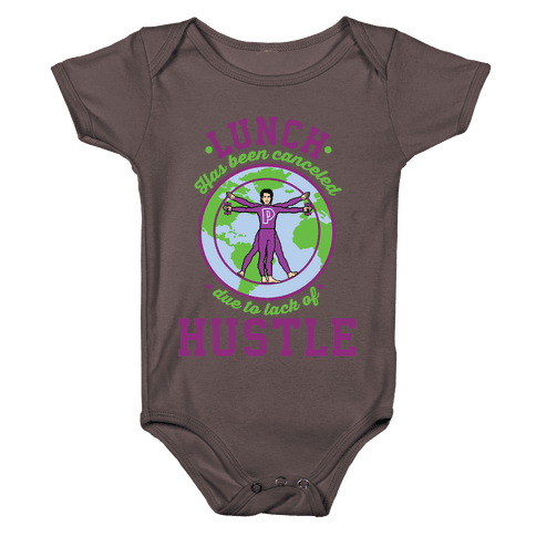 Lunch Has Been Canceled Due to Lack Of Hustle Baby One-Piece