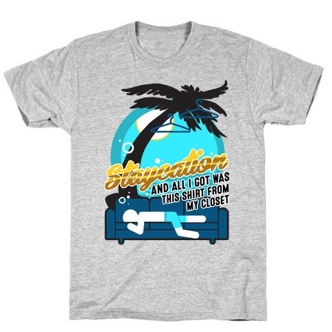 Staycation T-Shirt