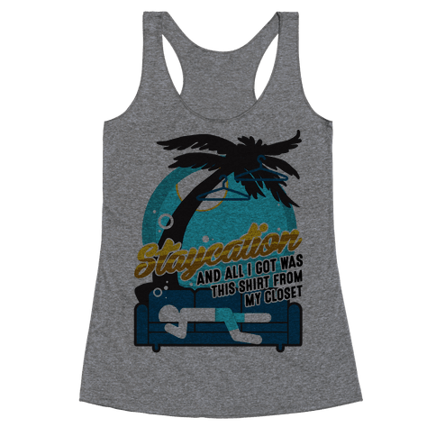 Staycation Racerback Tank Top