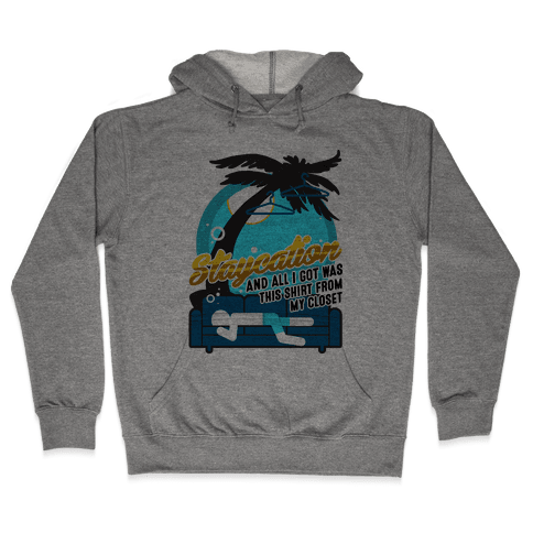Staycation Hooded Sweatshirt
