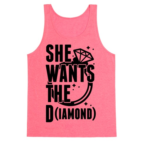 She Wants The D (IAMOND) Tank Top