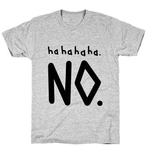 Haha No Mens/Unisex T-Shirt