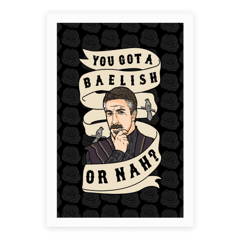 You Got A Baelish or Nah? Poster