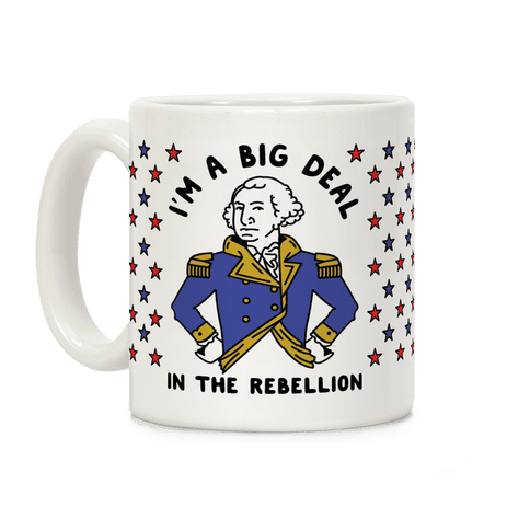 I'm a Big Deal In The Rebellion Coffee Mug
