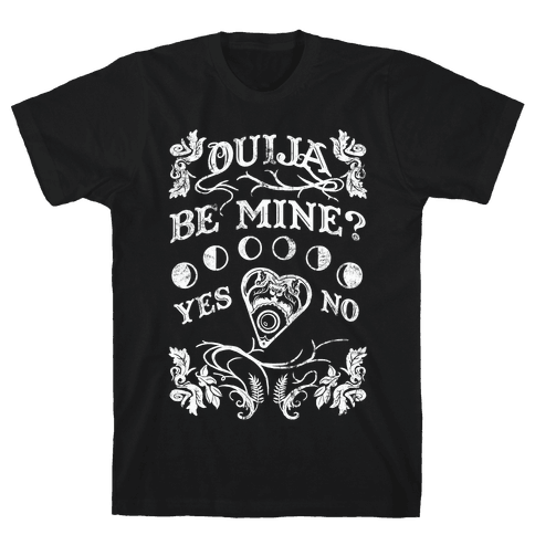 Ouija Be Mine? Mens T-Shirt