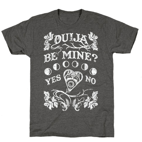 Ouija Be Mine? T-Shirt