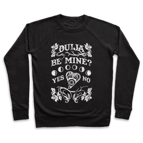 Ouija Be Mine? Pullover