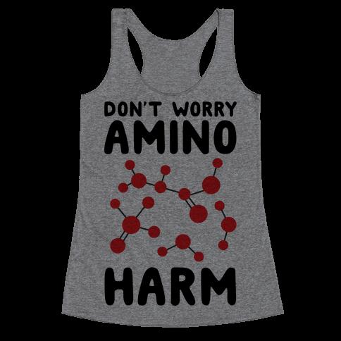 Don't Worry Amino Harm Racerback Tank Top