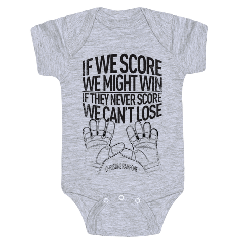 If We Score We Might Win. If They Never Score We Can't Lose. Baby Onesy