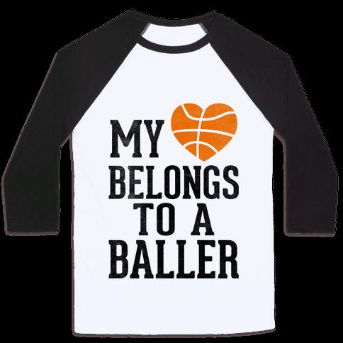 My Heart Belongs To A Baller (Baseball Tee)