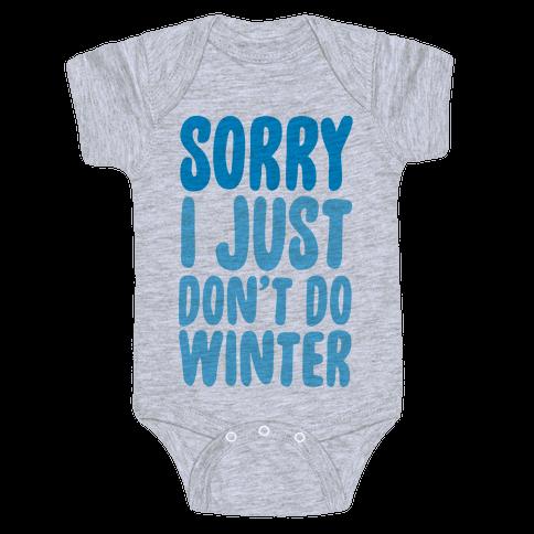 Sorry I Just Don't Do Winter Baby Onesy