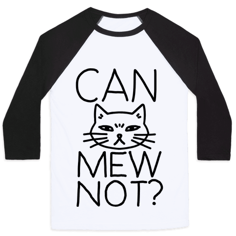 Can Mew Not? Baseball Tee