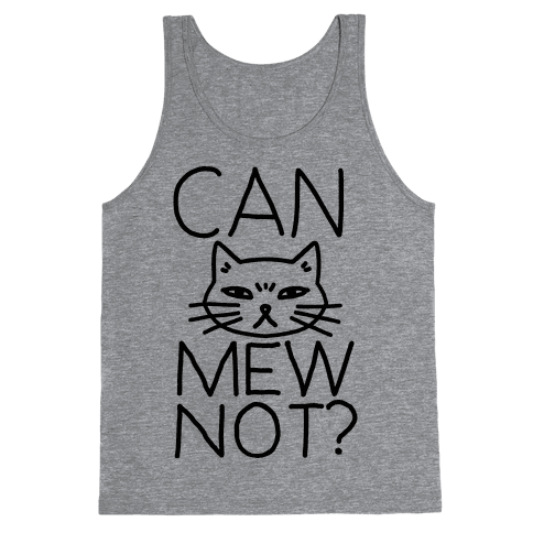 Can Mew Not? Tank Top