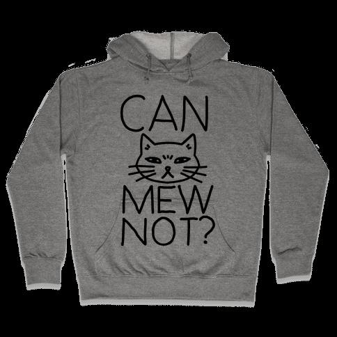 Can Mew Not? Hooded Sweatshirt