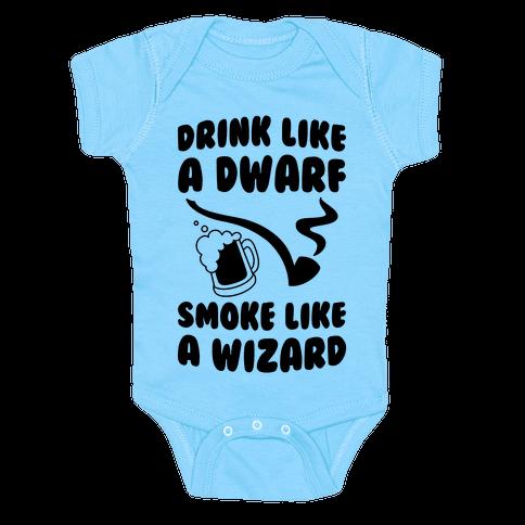 Drink Like A Dwarf, Smoke Like A Wizard Baby Onesy