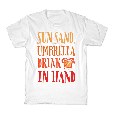 Sun Sand Umbrella Drink In Hand Kids T-Shirt