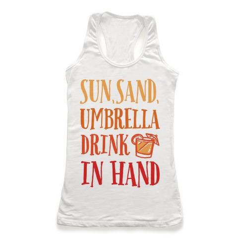 Sun Sand Umbrella Drink In Hand Racerback Tank Top