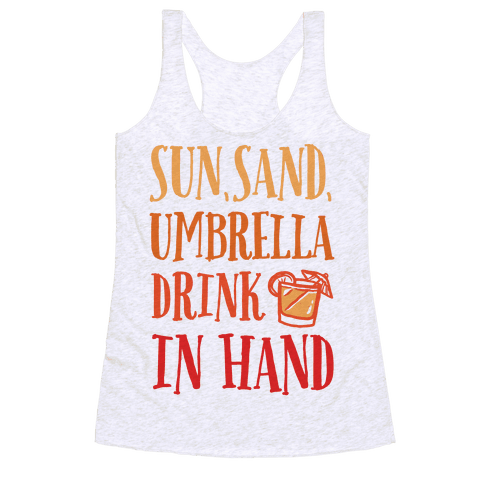 Sun Sand Umbrella Drink In Hand Racerback Tank Top