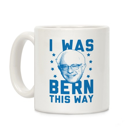 I Was Bern This Way Coffee Mug