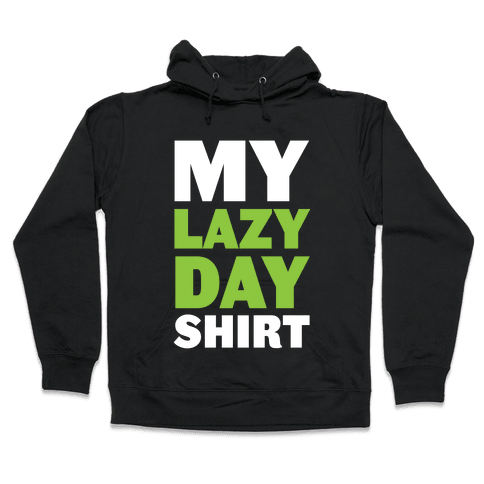 Lazy Day Hooded Sweatshirt