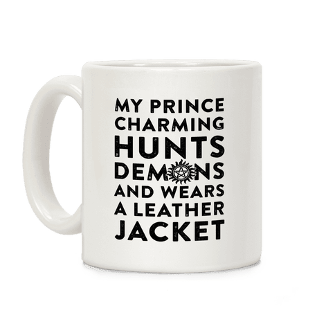 My Prince Charming Hunts Demons Coffee Mug