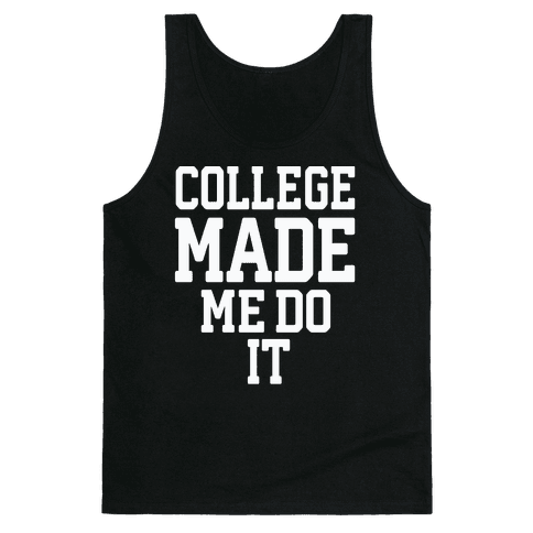 College Made Me Do It Tank Top