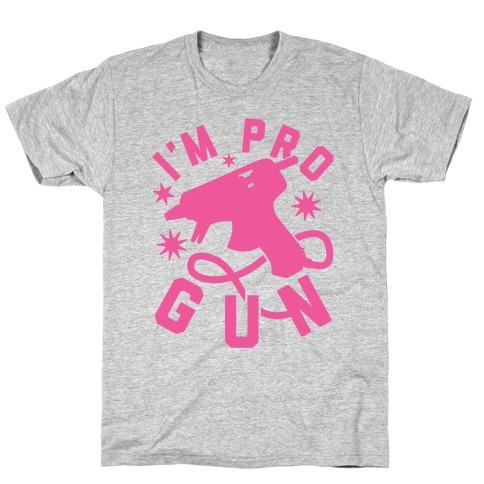 I'm Pro Glue Gun T-Shirt