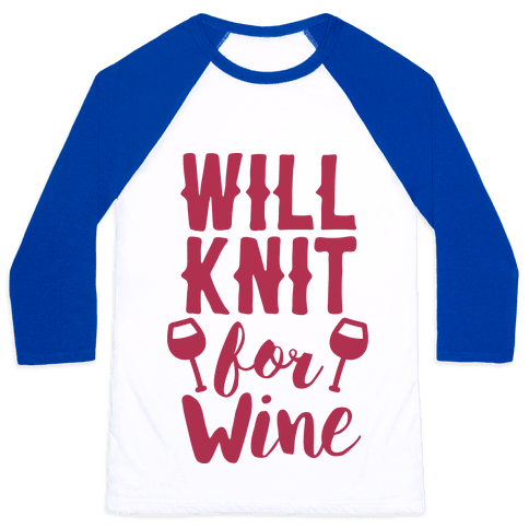 Will Knit For Wine Baseball Tee