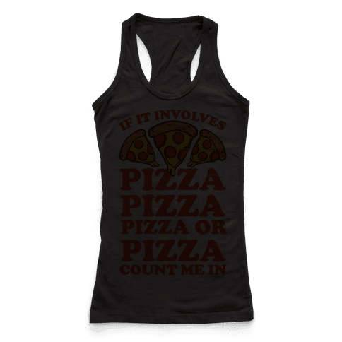 If It Involves Pizza, Pizza, Pizza or Pizza Count Me In