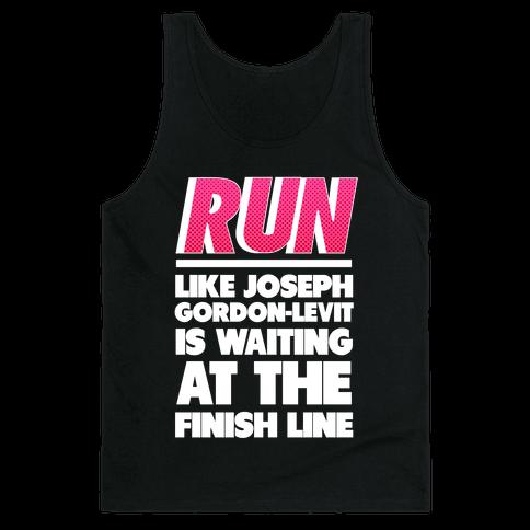 Run Like Joseph Gordon-Levitt is Waiting Tank Top
