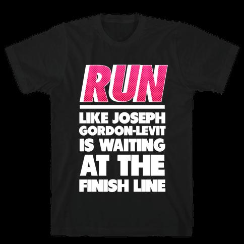 Run Like Joseph Gordon-Levitt is Waiting Mens T-Shirt