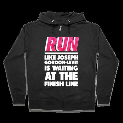 Run Like Joseph Gordon-Levitt is Waiting Zip Hoodie