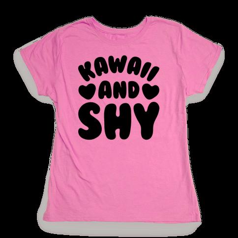 Kawaii and Shy Womens T-Shirt