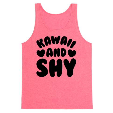 Kawaii and Shy Tank Top