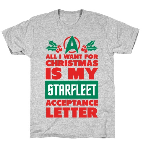 All I Want for Christmas Is my Starfleet Acceptance Letter Mens T-Shirt