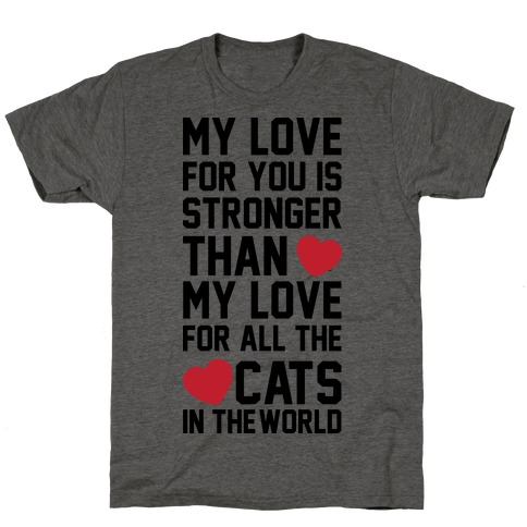 I Love You More Than All The Cats In The World T-Shirt