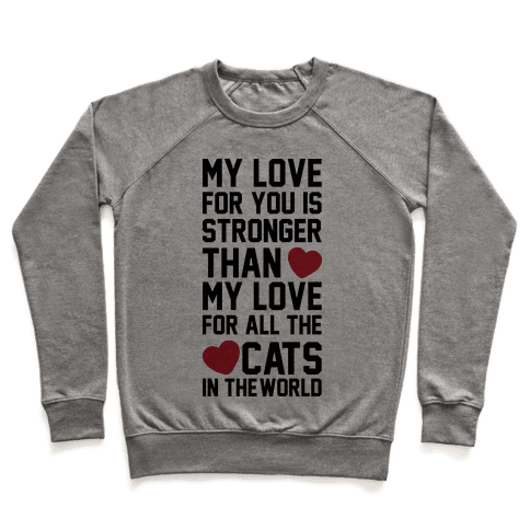 I Love You More Than All The Cats In The World Pullover