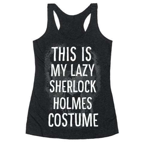 Lazy Sherlock Holmes Costume Racerback Tank Top