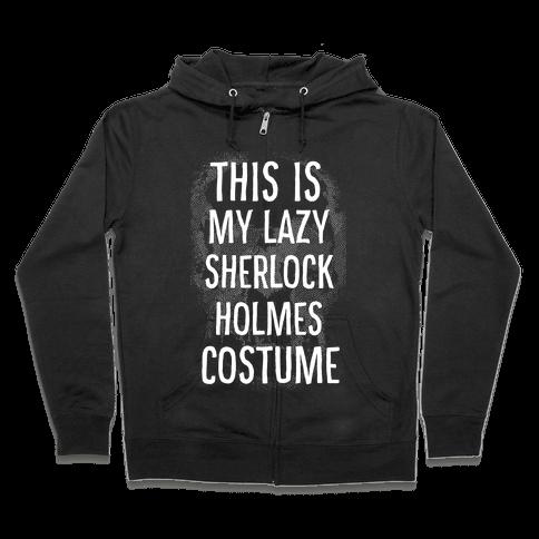 Lazy Sherlock Holmes Costume Zip Hoodie