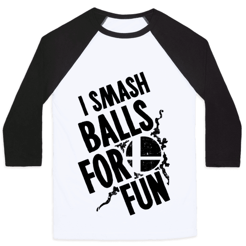 I Smash Balls For Fun