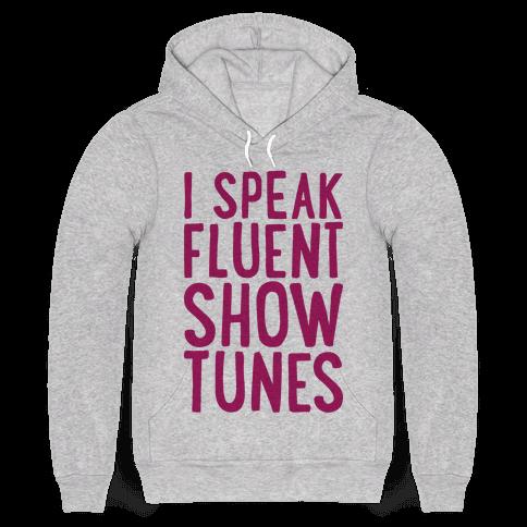 I Speak Fluent Show Tunes