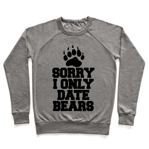 Sorry, I Only Date Bears Pullover
