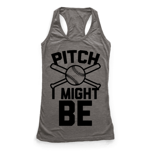 Pitch I Might Be Racerback Tank Top